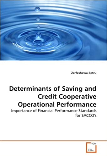 Book Determinants of Saving and Credit Cooperative Operational Performance: Importance of Financial Performance Standards for SACCO's