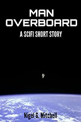 Man Overboard: (A Scifi Short Story)