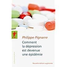 Comment la dépression est devenue une épidémie (POCHES ESSAIS t. 366) (French Edition)