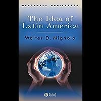 The Idea of Latin America (Wiley-Blackwell Manifestos)
