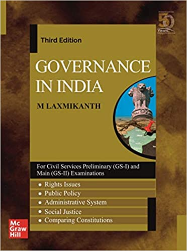 M Laxmikanth : Governance in India | 3rd Edition | For Civil Services Preliminary (GS -I) and Main (GS - II) Examinations, M Laxmikanth : Governance in India | 3rd Edition | For Civil Services Preliminary (GS -I) and Main (GS - II) Examinations Free download