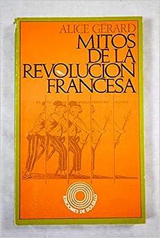 Mitos de la Revolución francesa : GÉRARD, ALICE: Amazon.es