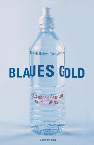 Blaues Gold: Das globale Geschäft mit dem Wasser