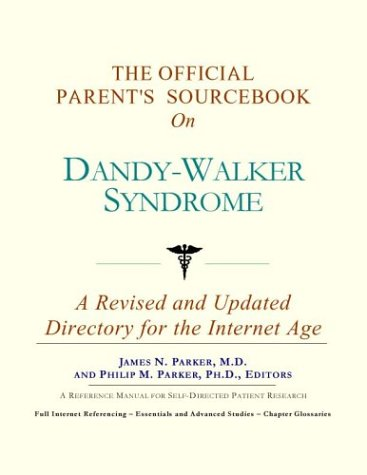 The Official Parent's Sourcebook on Dandy-Walker Syndrome: A Revised and Updated Directory for the Internet - Dandy Walker