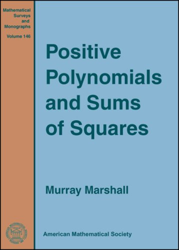 Read Online Positive Polynomials and Sums of Squares (Mathematical Surveys and Monographs) pdf epub