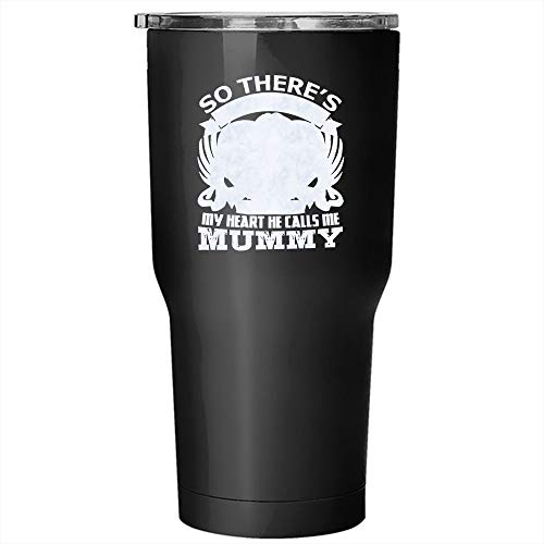 There's This Boy Kinda Stole My Heart Tumbler 30 oz Stainless Steel, He Calls Me Mummy Mug, Cool Son Travel Mug, Gift for Outdoor Activity (Tumbler - Black) ()