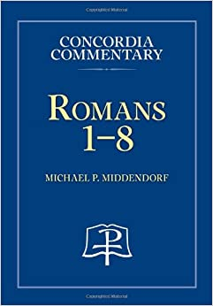 Romans 1-8 (Concordia Commentary) (Concordia Commentary: A Theological Exposition of Sacred Scripture)
