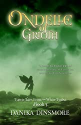 Ondelle of Grioth (Faerie Tales from the White Forest Book 3)
