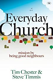 Everyday Church by Tim Chester & Steve…