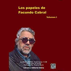 Los Papeles de Facundo Cabral, Vol. 1 (Texto Completo) [The Papers of Facundo Cabral, Vol. 1 ] Audiobook