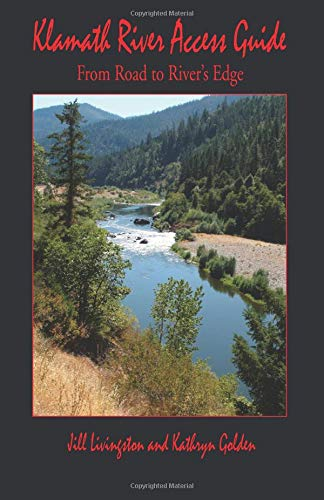 Klamath River Access Guide: From Road to River's Edge ebook