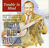 Trouble in Mind - Original Blues Standards