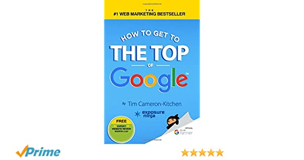 How To Get To The Top Of Google: The Plain English Guide To ...