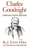 Charles Goodnight: Cowman and Plainsman