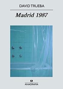 Madrid 1987 par Trueba
