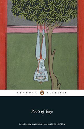 Roots of Yoga (Penguin Classics) (India Classic Collection)