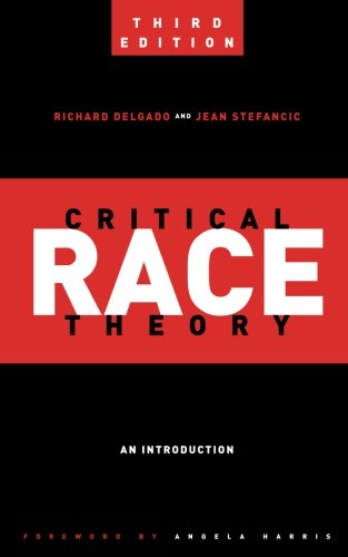Critical Race Theory (Third Edition): An Introduction (Critical America) by NYU Press