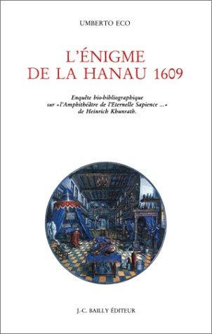 L'Enigme de la Hanau 1609. Facsimile Edition. Enquete bio-bibliographique sur