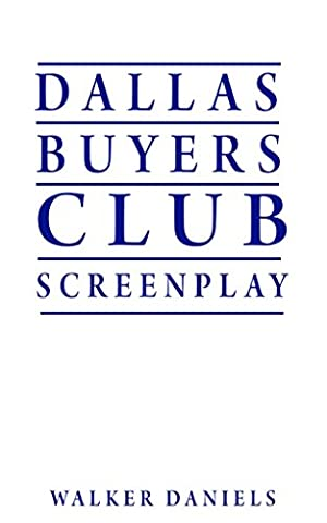 Dallas Buyers Club Screenplay (Dallas Buyers Club Screenplay)