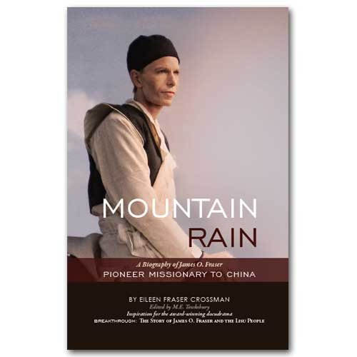 Read Online Mountain rain: A biography of James O. Fraser, pioneer missionary of China (An OMF book) PDF