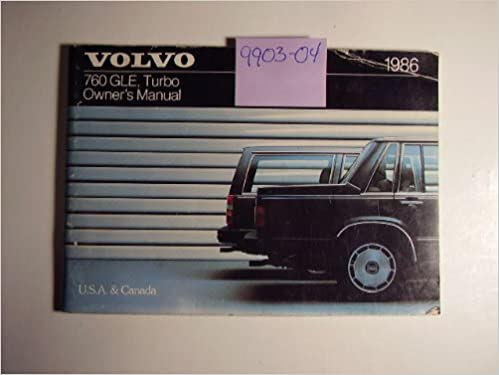 1986 Volvo 760 GLE Owners Manual Paperback – 1986