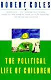 The Political Life of Children, Robert Coles, 0871137712