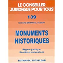 MONUMENTS HISTORIQUES : RÉGIME JURIDIQUE FISCALITÉ ET SUBVENTIONS