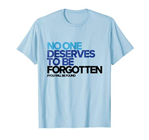 No One Deserves to Be Forgotten - Inspirational T-Shirt
