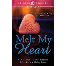 Melt My Heart: A Valentine's Day Collection