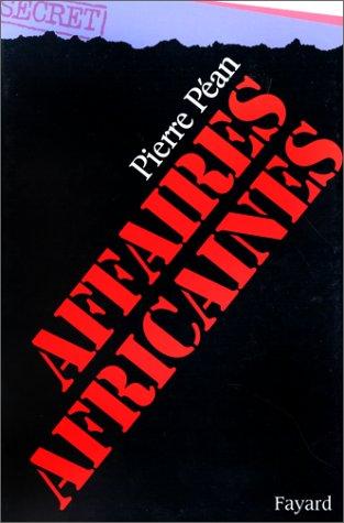 Affaires africaines Broché – 19 octobre 1983 Pierre Péan Fayard 2213013241 9782213013244livmag652ec
