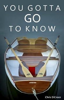 You Gotta Go To Know by [DiCroce, Chris]