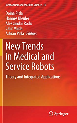 New Trends in Medical and Service Robots: Theory and Integrated Applications (Mechanisms and Machine Science)