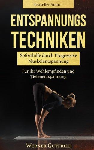 Entspannungstechniken: Soforthilfe durch Progressive Muskelentspannung