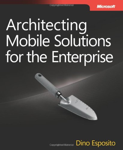 [PDF] Architecting Mobile Solutions for the Enterprise Free Download | Publisher : Microsoft Press | Category : Computers & Internet | ISBN 10 : 0735663025 | ISBN 13 : 9780735663022