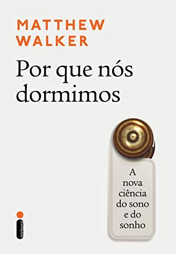 Por que dormimos, por Matthew Walker.