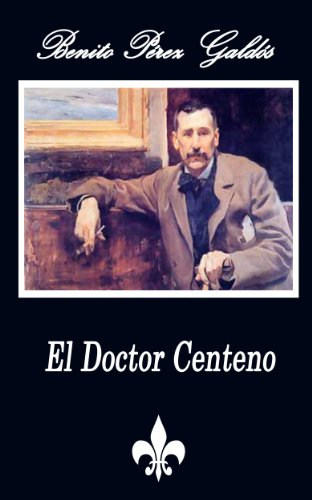 El Doctor Centeno (Anotado) (Spanish Edition)