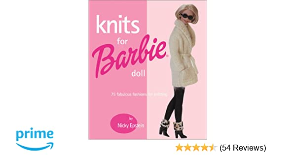 Knits For Barbie Doll 75 Fabulous Fashions For Knitting Nicky