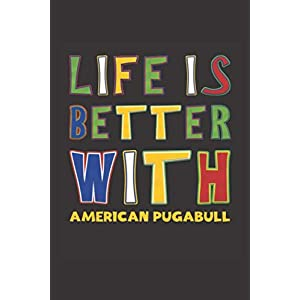 Life Is Better With American Pugabull: Funny Gift Idea For Peoples Who Loves American Pugabull Lined Journal Notebook 12