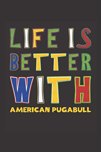 Life Is Better With American Pugabull: Funny Gift Idea For Peoples Who Loves American Pugabull Lined Journal Notebook 1