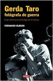Gerda Taro, fotógrafa de guerra: El periodismo como