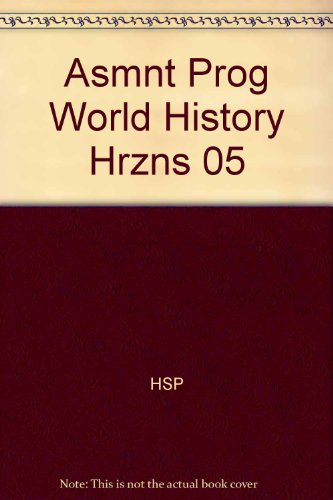 Harcourt Horizons: World History, Assessment Program (Harcourt Horizons World History)