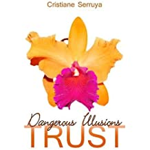 Dangerous Illusions (TRUST) (Volume 6)