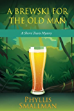 A Brewski for the Old Man (A Sherri Travis Mystery Book 3)