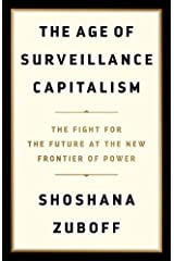 The Age of Surveillance Capitalism: The Fight for the Future at the New Frontier of Power Paperback