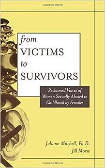 Book From Victim To Survivor: Women Survivors Of Female Perpetrators