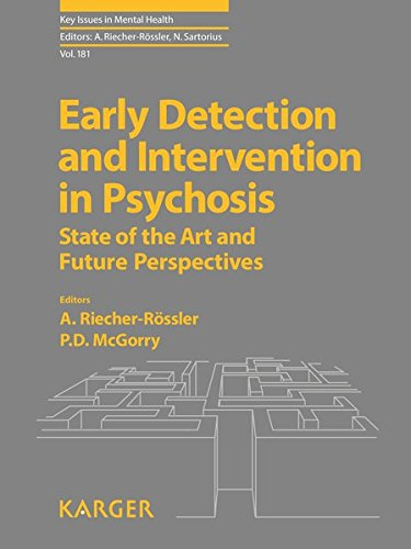 Early Detection and Intervention in Psychosis: State of the Art and Future Perspectives (Key Issues in Mental Health, Vol. 181)