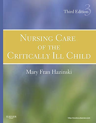 Nursing Care of the Critically Ill Child (Hazinski, Nursing Care of the Critically Ill Child)