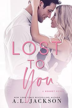 Lost to You (The Regret Series Book 1) by [Jackson, A.L.]