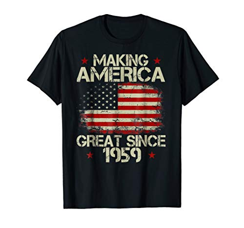 60th Birthday Gifts Making America Great Since 1959 T-Shirt (Great 60th Birthday Gift Ideas For Dad)