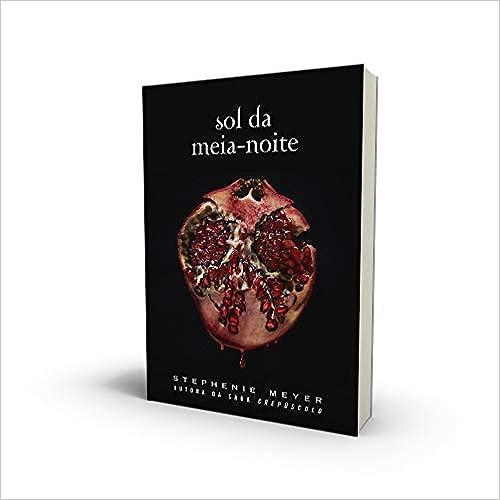 Sol da meia-noite novo livro da saga Crepúsculo está em pré venda.